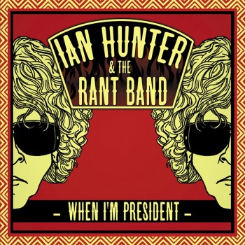 Ian hunter  when I m president